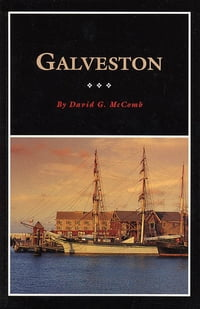 Galveston: A History and a Guide