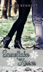 Snowflake Kisses: A Kpop Romance Book by Jennie Bennett