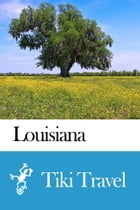 Louisiana (USA) Travel Guide - Tiki Travel by Tiki Travel