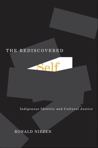 Rediscovered Self: Indigenous Identity and Cultural Justice