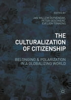 The Culturalization of Citizenship: Belonging and Polarization in a Globalizing World