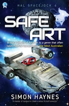 Safe Art: Book six in the Hal Spacejock series by Simon Haynes