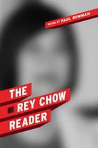 The Rey Chow Reader by Paul Bowman