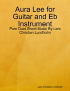 Aura Lee for Guitar and Eb Instrument - Pure Duet Sheet Music By Lars Christian Lundholm by Lars Christian Lundholm