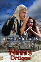 Nikki's Dragon: A Dragon Dance Short Story Collection by Jaymie Michaels