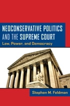 Neoconservative Politics and the Supreme Court