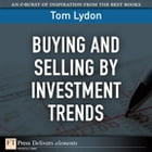Buying and Selling by Investment Trends by Tom Lydon