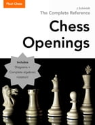 Chess Openings: The Complete Reference by J. Schmidt