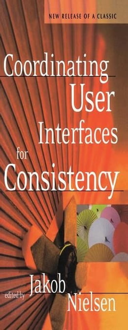 Book Coordinating User Interfaces for Consistency by Nielsen, Jakob