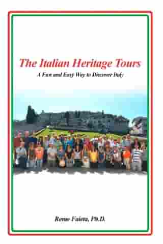 The Italian Heritage Tours: A Fun and Easy Way to Discover Italy