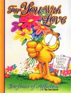 For You, With Love: Garfisms of Affection by Jim Davis