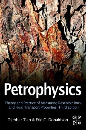 Petrophysics Theory and Practice of Measuring Reservoir Rock and Fluid Transport Properties