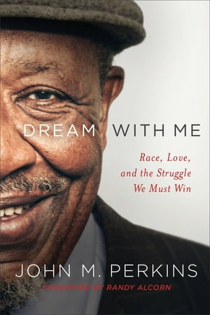 Dream with Me Race,  Love,  and the Struggle We Must Win