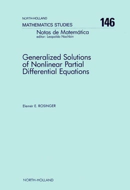 Book Generalized Solutions of Nonlinear Partial Differential Equations by Rosinger, E.E.
