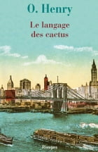 Le langage des cactus by O.henry