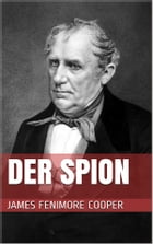 Der Spion by James Fenimore Cooper