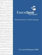 ExecuSpeak Dictionary by Carol Heiberger