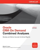 Oracle CRM On Demand Combined Analyses by Michael D. Lairson