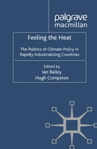 Feeling the Heat: The Politics of Climate Policy in Rapidly Industrializing Countries