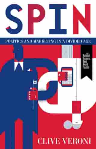 Spin: How Politics Has the Power to Turn Marketing on Its Head by Clive Veroni