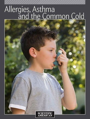 Allergies,  Asthma and the Common Cold