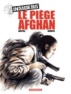 Insiders - tome 4 - Le Piège afghan by Bartoll