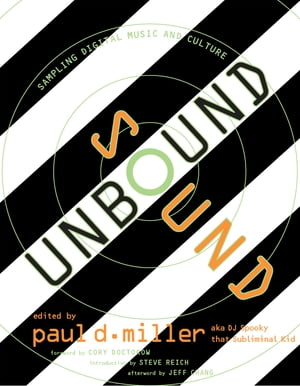 Sound Unbound Sampling Digital Music and Culture