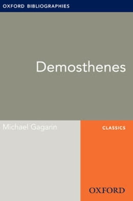 Book Demosthenes: Oxford Bibliographies Online Research Guide by Michael Gagarin