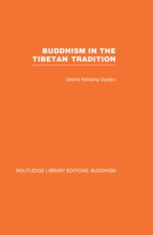 Buddhism in the Tibetan Tradition A Guide