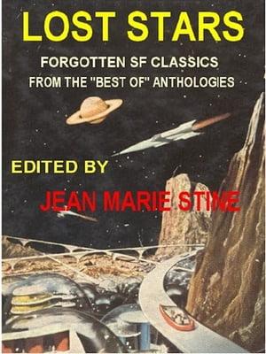 """Lost Stars: Forgotten Science Fiction From The Early """"Best Of"""" Anthologies"""
