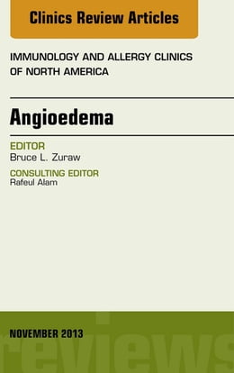 Book Angioedema, An Issue of Immunology and Allergy Clinics, by Bruce L. Zuraw