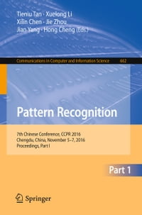 Pattern Recognition: 7th Chinese Conference, CCPR 2016, Chengdu, China, November 5-7, 2016…