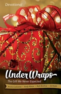 Under Wraps Devotional: The Gift We Never Expected