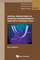 Spatial Branching in Random Environments and with Interaction by János Engländer