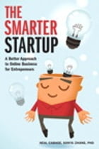 The Smarter Startup: A Better Approach to Online Business for Entrepreneurs by Neal Cabage