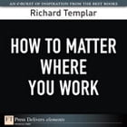 How to Matter Where You Work by Richard Templar