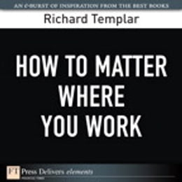 Book How to Matter Where You Work by Richard Templar