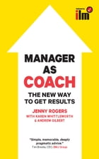 Manager As Coach: The New Way To Get Results by Jenny Rogers