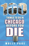 100 Things to Do in Chicago Before You Die b5ab5d3a-7482-4c44-98aa-dfdbebd50eaf