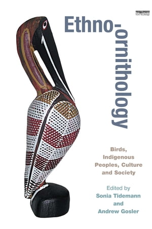 "Ethno-ornithology ""Birds,  Indigenous Peoples,  Culture and Society"""