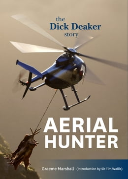 Book Aerial Hunter: The Dick Deaker Story by Graeme Marshall