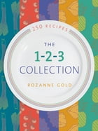 The 1-2-3 Collection: 250 Three-Ingredient Recipes