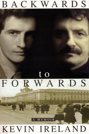 Backwards to Forwards A Memoir