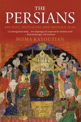 Book The Persians: Ancient, Mediaeval and Modern Iran by Homa Katouzian