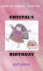 Crystal's Birthday by Amy Jarvis