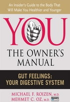 Gut Feelings: Your Digestive System by Michael F. Roizen