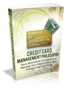 Credit Card Management Philosophy by Anonymous