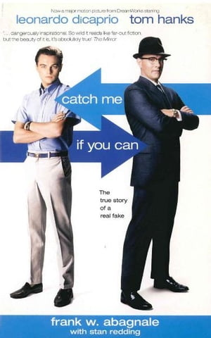 Catch Me If You Can The True Story Of A Real Fake