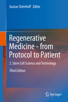 Regenerative Medicine - from Protocol to Patient: 2. Stem Cell Science and Technology by Gustav Steinhoff