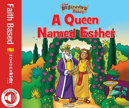 Book The Beginner's Bible A Queen Named Esther by Zondervan